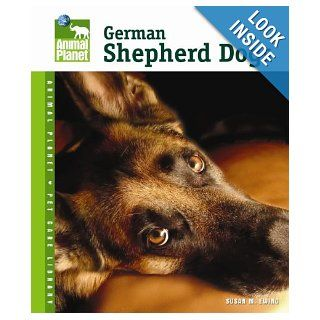 German Shepherd Dogs (Animal Planet Pet Care Library): Susan M. Ewing: 9780793837564: Books