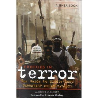 Profiles in Terror: A Guide to Middle East Terrorist Organizations: Aaron Mannes: 9780742535251: Books