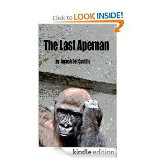 The Last Apeman eBook: Joseph Del Castillo: Kindle Store