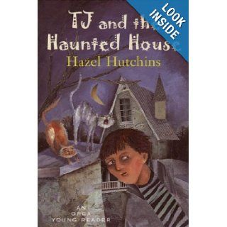 TJ and the Haunted House (Orca Young Readers) (9781551432625): Hazel Hutchins: Books