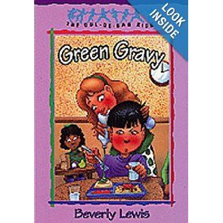 Green Gravy (The Cul de Sac Kids #14) (Book 14) Beverly Lewis, Janet Huntington 9781556619854 Books