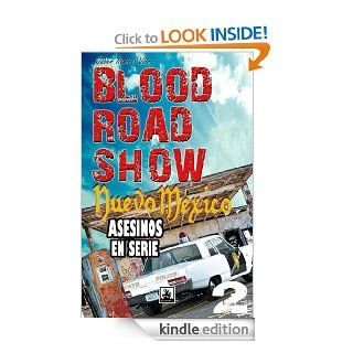 ASESINOS EN SERIE; Blood Road Show, Nuevo Mexico (libro segundo) (Spanish Edition) eBook Javier Ram�rez Viera Kindle Store