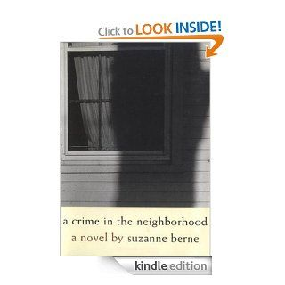 A Crime in the Neighborhood eBook: Suzanne Berne: Kindle Store