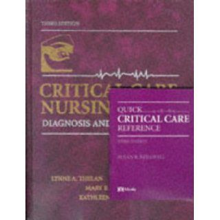Critical Care Nursing: Diagnosis & Management (with Quick Critical Care Reference): Lynne A. Thelan, Linda D. Urden, Mary E. Lough, Kathleen M. Stacy: 9780815136927: Books