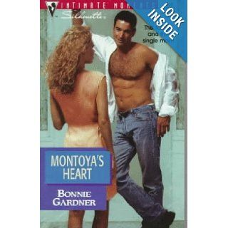 Montoya's Heart (Silhouette Intimate Moments, No. 846) Bonnie Gardner 9780373078462 Books