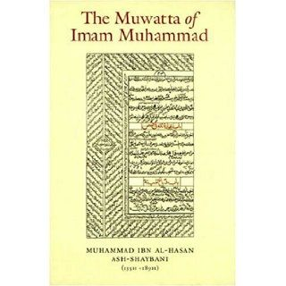 The Muwatta of Imam Muhammad al Shaybani (Arabic Edition): Imam Muhammad al Shaybani, Abdus Samad Clarke, Mohammed Abdurrahman: 9780954738006: Books