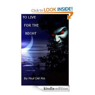 To Live For The Night (The Vampire of Cove Lake   Book 1) eBook: Paul Del Rio, Karen Katcham: Kindle Store
