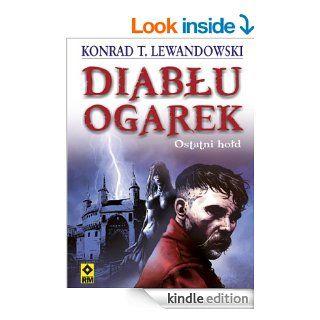 Ostatni hold (Diablu ogarek) eBook: Konrad T. Lewandowski, Justyna Mrowiec, Marek Oleksicki: Kindle Store