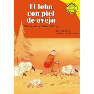 El lobo con piel de oveja: Versi�n de la f�bula de Esopo (Read it! Readers en Espa�ol: F�bulas) (Spanish Edition) (9781404816251): Mark White, Sara Rojo P�rez, Patricia Abello: Books