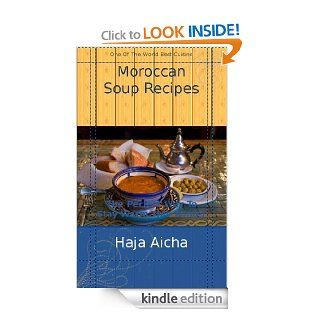 Moroccan Soup Recipes (Moroccan Cuisine)   Kindle edition by Haja Aicha. Cookbooks, Food & Wine Kindle eBooks @ .