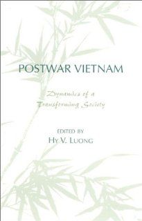 Postwar Vietnam Dynamics of a Transforming Society (Indochina Unit) (9789812302076) Hy V. Luong Books