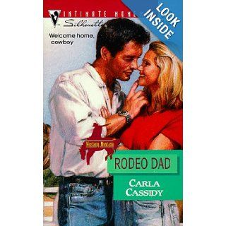 Rodeo Dad Mustang Montana (Silhouette Intimate Moments No. 934) Carla Cassidy 9780373079346 Books