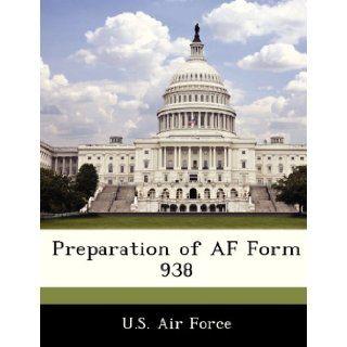 Preparation of AF Form 938 U.S. Air Force 9781249193470 Books