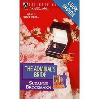 The Admiral's Bride ( Silhouette Intimate Moments Tall, Dark & Dangerous, #962) Suzanne Brockmann 9780373079629 Books