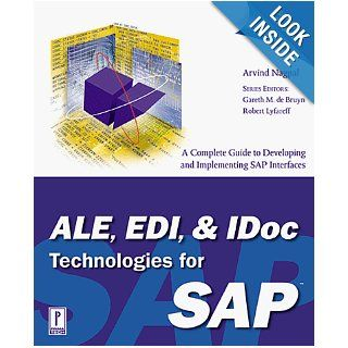 ALE, EDI & IDoc Technologies for SAP: Arvind Nagpal, Gareth De Bruyn, Robert Lyfareff: 9780761519034: Books