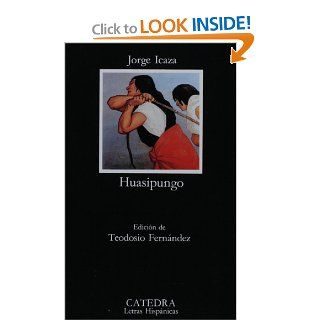 Huasipungo (COLECCION LETRAS HISPANICAS) (Spanish Edition) (9788437612515): Jorge Icaza: Books