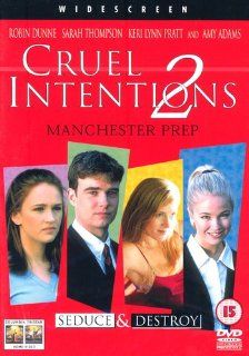 Cruel Intentions 2: Robin Dunne, Sarah Thompson, Keri Lynn Pratt, Amy Adams, Barry Flatman, Mimi Rogers, Teresa Hill, Barclay Hope, Tane McClure, David McIlwraith, Jonathan Potts, Caley Wilson, Roger Kumble, Beej Gefsky, Bruce Mellon, Charles Pratt Jr., Ch