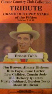 Classic Country Club Collection Tribute Grand Ole Opry Stars of the Fifties VHS   Volume 5 of 12   Ernest Tubb   Also Starring Jim Reeves, Jimmy Dickens, Rita Faye, June Carter, Lew Childre, Cousin Jody, Old Hickory Quarted, Rusty Gabbard, Gordon Terry &am