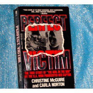 Perfect Victim The True Story of the Girl in the Box Christine McGuire, Carla Norton 9780440204428 Books