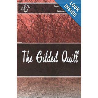 The Gilded Quill: Bonnie Foster, Jo Ann Kivari, Jeanne Foster, Mark Shane: 9781442184305: Books