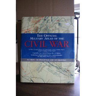 The Official Military Atlas of the Civil War: U.S. War Dept., George B. Davis, Leslie J. Perry, Joseph W. Kirkley, Calvin D. Cowles: 9780760750445: Books