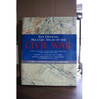 The Official Military Atlas of the Civil War: U.S. War Dept., George B. Davis, Leslie J. Perry, Joseph W. Kirkley, Calvin D. Cowles: 9780760750445: Books