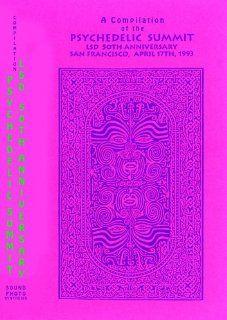 50th Anniversary of LSD: Psychedelic Summit Compilation: Claudio Naranjo, John Perry Barlow, R.U. Serious, Carolyn Garcia, Kat Harrison, Ed Rosenthal, Laura Huxley, Stephen Gaskin, Dennis Peron, Nina Graboi, Sound Photosynthesis, Dr. Albert Hofmann. A 2 ho