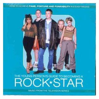 Young Person's Guide To Becoming A Rock Star   Music from The Television Series: Music