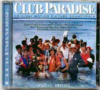 Club Paradise ~ Motion Picture Soundtrack SPECIAL EDITION (Original 1986 CBS Records European Import CD Released In 2004 Contains 17 Tracks Featuring Jimmy Cliff & Elvis Costello & The Attractions, Well Pleased And Satisfied, Mighty Sparrow, Blue R
