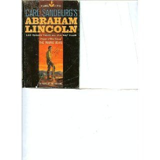 Abraham Lincoln: The Prairie Years and the War Years (A Laurel Edition) (1): Carl Sandburg: Books