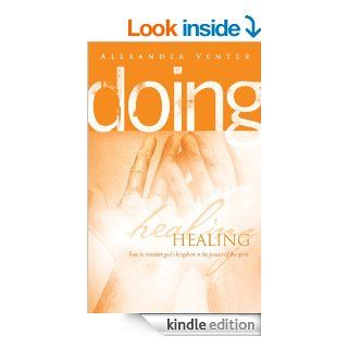 Doing Healing   Kindle edition by Alexander F Venter. Religion & Spirituality Kindle eBooks @ .