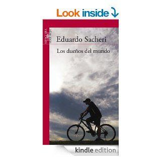 Los due�os del mundo (Spanish Edition) eBook Eduardo Sacheri Kindle Store