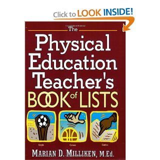 The Physical Education Teacher's Book of Lists (J B Ed: Book of Lists): Marian Milliken Ziemba M.Ed.: 9780130213341: Books