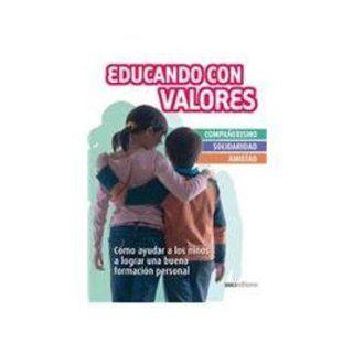Educando En Valores/ Education in Values (Spanish Edition) Marcela Aguilar 9789876100588 Books