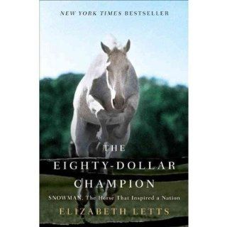 The Eighty Dollar Champion; Snowman, the Horse That Inspired a Nation : Everything Else