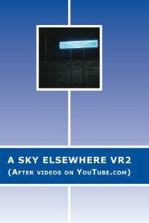 A Sky ElseWHERE Vr2: Nana Baba Jah Aye & SisTA SysTem: Movies & TV