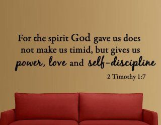For the Spirit God Gave Us Does Not Make Us Timid, But Gives Us Power, Love and Self Discipline 2 Timothy 17 Bible Verse Inspirational Wall Quote Christian Vinyl Wall Art Quote   Wall Decor Stickers