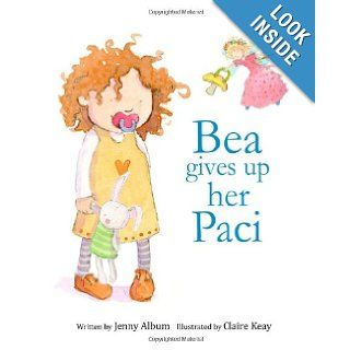 Bea Gives Up Her Paci: Jenny Album: 9780992616717: Books