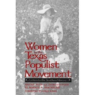 Women in the Texas Populist Movement: Letters to the Southern Mercury (Centennial Series of the Association of Former Students, Texas A&M University): Marion K. Barthelme, John B. Boles: 9780890967751: Books