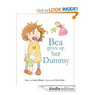 Bea Gives Up Her Dummy   Kindle edition by Jenny Album. Children Kindle eBooks @ .