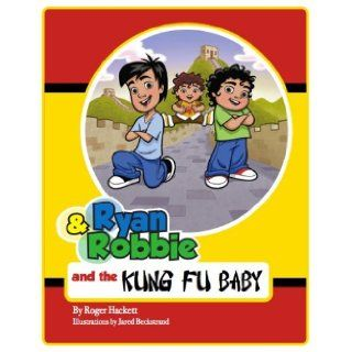 Ryan and Robbie and the Kung Fu Baby (English and Chinese Edition): Roger Hackett, Emma Walton Hamilton, Jared Beckstrand: 9780982025475: Books