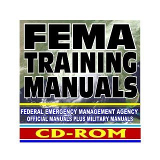 FEMA Training Manuals Federal Emergency Management Agency Official Manuals plus Military Manuals   Terrorism, Natural Disasters, More (CD ROM) U.S. Government 9781422007198 Books
