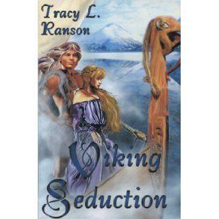 Viking Seduction Tracy L. Ranson 9781586086787 Books