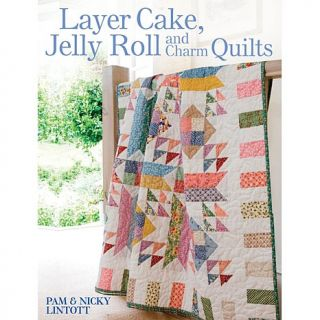 Layer Cake, Jelly Roll And Charm Quilts   Book
