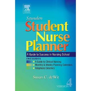 Saunders Student Nurse Planner: A Guide to Success in Nursing School, Dewit, Susan: Textbooks