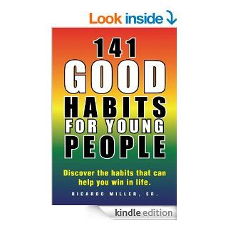 141 Good Habits for Young People:Discover the habits that can help you win in life. eBook: Sr. Ricardo Miller: Kindle Store
