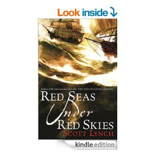 Red Seas Under Red Skies: Locke Lamora Book 2   Kindle edition by Scott Lynch. Science Fiction & Fantasy Kindle eBooks @ .