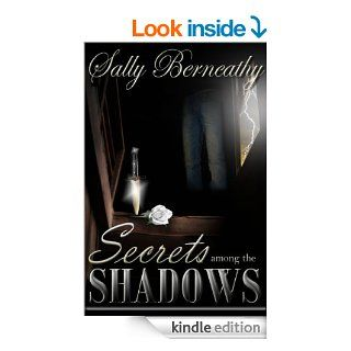Secrets Among the Shadows   Kindle edition by Sally Berneathy. Mystery & Suspense Romance Kindle eBooks @ .