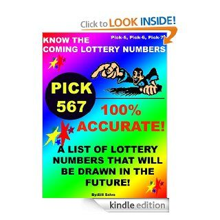 KNOW THE COMING LOTTER NUMBERS WITH 100% ACCURACY   >REVISED & EXPANDED!    >DATA TABLES ADDED!  > NOW EASIER THAN EVER!   Kindle edition by Bill Salvo. Humor & Entertainment Kindle eBooks @ .