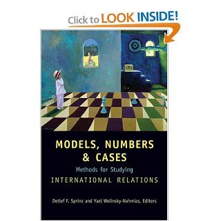 Models, Numbers, and Cases Methods for Studying International Relations (9780472098613) Detlef F. Sprinz, Yael Wolinsky Nahmias Books